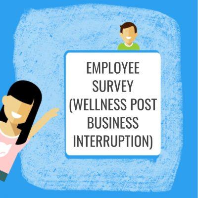 Employee Survey (Wellness Post Business Interruption)