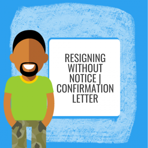 Resigning Without Notice | Confirmation Letter