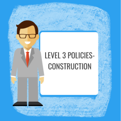 level 3 construction policies
