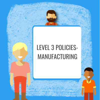level 3 manufacturing policies