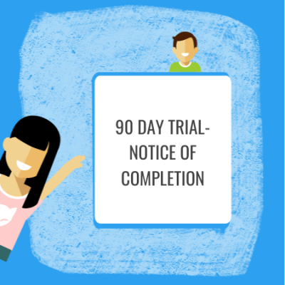 90 day trial period notice of completion