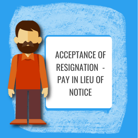 acceptance of resignation - pay in lieu of notice